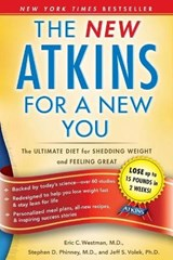 The New Atkins for a New You | Westman, Eric C., M.D. ; Phinney, Stephen D. ; Volek, Jeff S. |