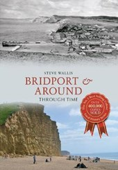 Bridport & Around Through Time