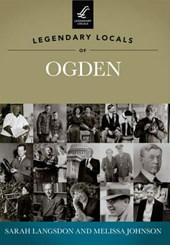 Legendary Locals of Ogden