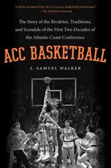 ACC Basketball | J. Samuel Walker |