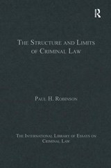 The Structure and Limits of Criminal Law | Paul H. Robinson |