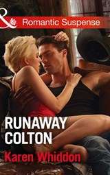 Runaway Colton (Mills & Boon Romantic Suspense) (The Coltons of Texas, Book 11) | Karen Whiddon |