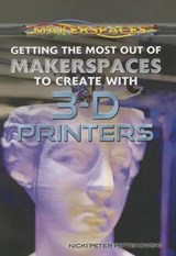 Getting the Most Out of Makerspaces to Create with 3-D Printers | Nicki Peter Petrikowski |