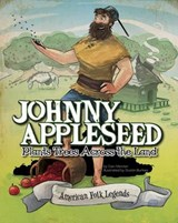 Johnny Appleseed Plants Trees Across the Land | Eric Braun |