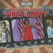 What's It Like to Be the First Lady?