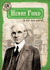 Henry Ford in His Own Words | Ryan Nagelhout |