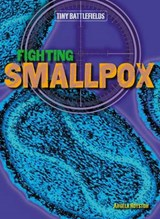 Fighting Smallpox | Angela Royston |