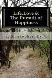 Life, Love & the Pursuit of Happiness