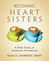 Becoming Heart Sisters - Women's Bible Study Participant Workbook | Natalie Chambers Snapp |