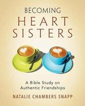 Becoming Heart Sisters | Natalie Chambers Snapp |