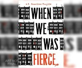 When We Was Fierce | E. E. Charlton-Trujillo |