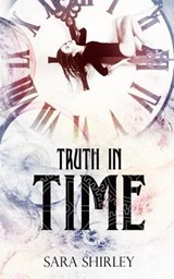 Truth in Time | Sara Shirley |