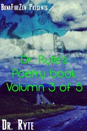 Dr. Ryte's Poetry Book Volumn 3 of 5