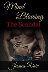 Mind Blowing - The Scandal | Jessica Vain |
