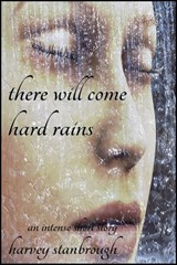 There Will Come Hard Rains | Harvey Stanbrough |