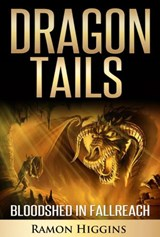 Bloodshed in Fallreach (Dragon Tails, #3) | Ramon Higgins |