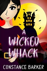 A Wicked Whack (Mad River Mystery Series, #1) | Constance Barker |