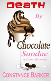 Death by Chocolate Sundae (Caesar's Creek Cozy Mystery Series, #2) | Constance Barker |