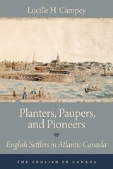 Planters, Paupers, and Pioneers | Lucille H. Campey |