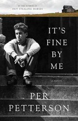 It's Fine by Me | Per Petterson |