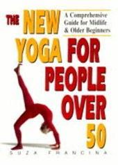 The New Yoga for People over | Suza Francina |