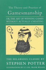 The Theory and Practice of Gamesmanship | Stephen Potter |