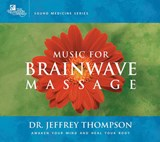 Music for Brainwave Massage | Jeffrey Thompson |