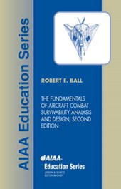 The Fundamentals of Aircraft Combat Survivability Analysis and Design, Second Edition [With CDROM] | Robert E. Ball |