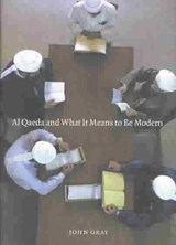 Al Qaeda and What It Means to Be Modern | John Gray |
