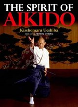 The Spirit of Aikido | Kisshomaru Ueshiba |