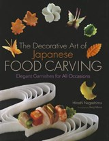 Decorative art of japanese food carving | Hiroshi Nagashima |