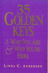 35 Golden Keys to Who You Are & Why You're Here | Linda C. Anderson |