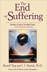 The End of Suffering | Russell Targ & J. J. Hurtak |