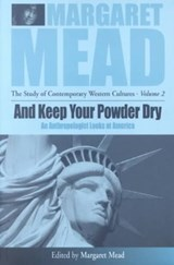 And Keep Your Powder Dry | Margaret Mead |