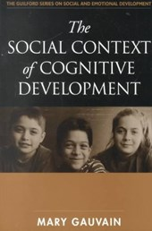 The Social Context of Cognitive Development | Mary Gauvain |