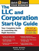The LLC and Corporation Start-Up Guide | Mark Warda |