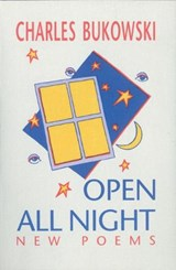 Open All Night | Charles Bukowski |