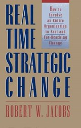 Real Time Strategic Change | Robert W. Jacobs |