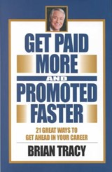 Get Paid More and Promoted Faster | Brian Tracy |