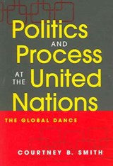 Politics And Process At The United Nations | Courtney B. Smith |