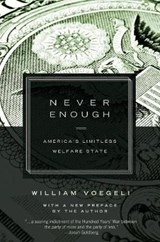 Never Enough | William Voegeli |
