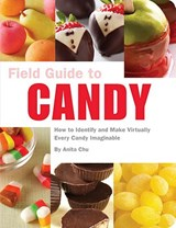 Field Guide to Candy | Anita Chu |