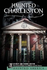 Haunted Charleston | Macy, Edward B. ; Buxton, Geordie |
