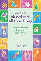 May You Be Blessed With All These Things | Douglas Pagels |