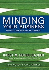 Minding Your Business | Horst M. Rechelbacher |