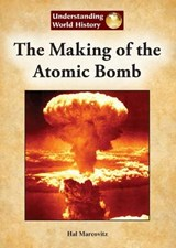 The Making of the Atomic Bomb | Hal Marcovitz |