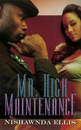 Mr. High Maintenance | Nishawnda Ellis |