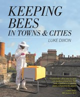 Keeping Bees in Towns & Cities | Luke Dixon |