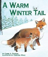 A Warm Winter Tail | Carrie A. Pearson |