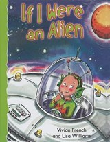 If I Were an Alien | French, Vivan ; Williams, Lisa |